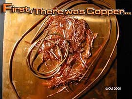 First, There was Copper